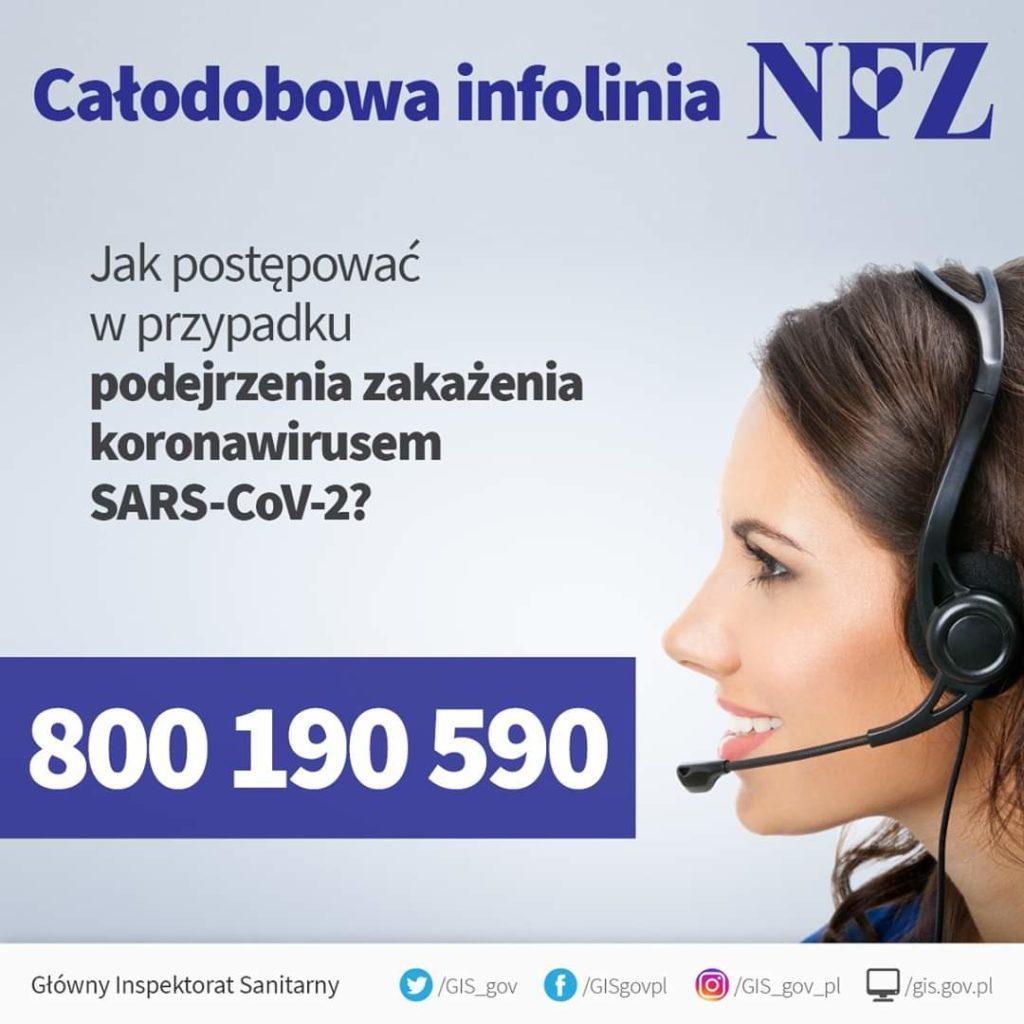 Całodobowa infolinia NFZ Jak postępować w przypadku podejrzenia zakażenia koronawirusem SARS-CoV-2? 800 190 590